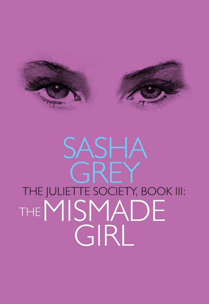 The Juliette Society, The Mismade Girl, Sasha Grey
